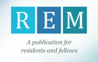 REM, a publication for residents and fellows
